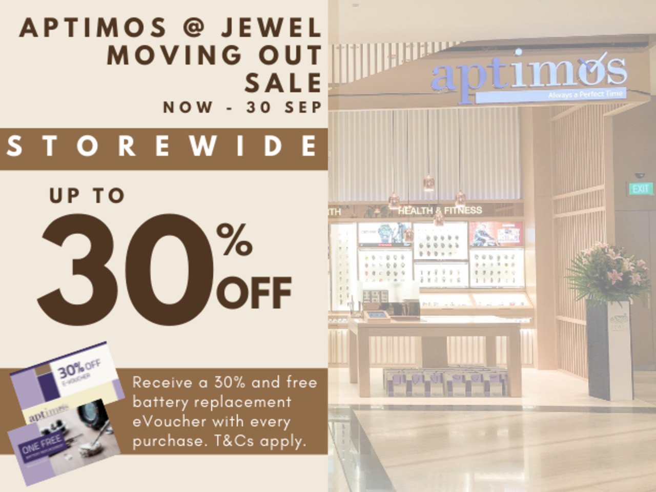 Aptimos @ Jewel Moving Out Sale: Enjoy up to 30% off store-wide with return eVouchers! Now till 30 Sep.
